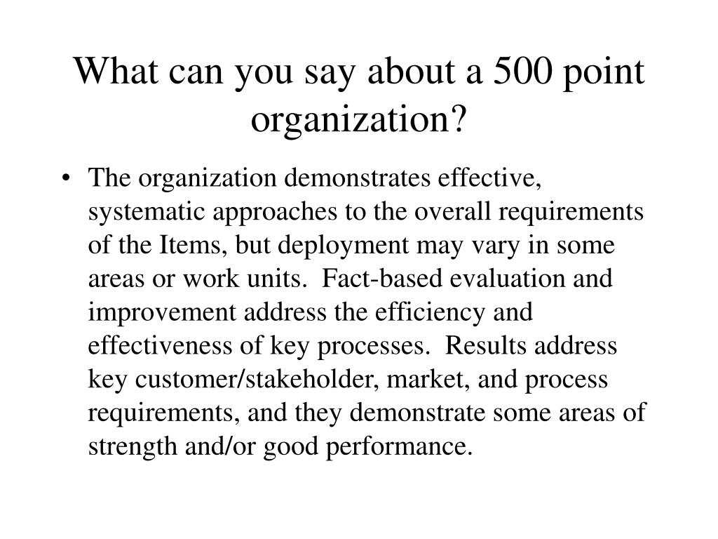 What can you say about a 500 point organization?