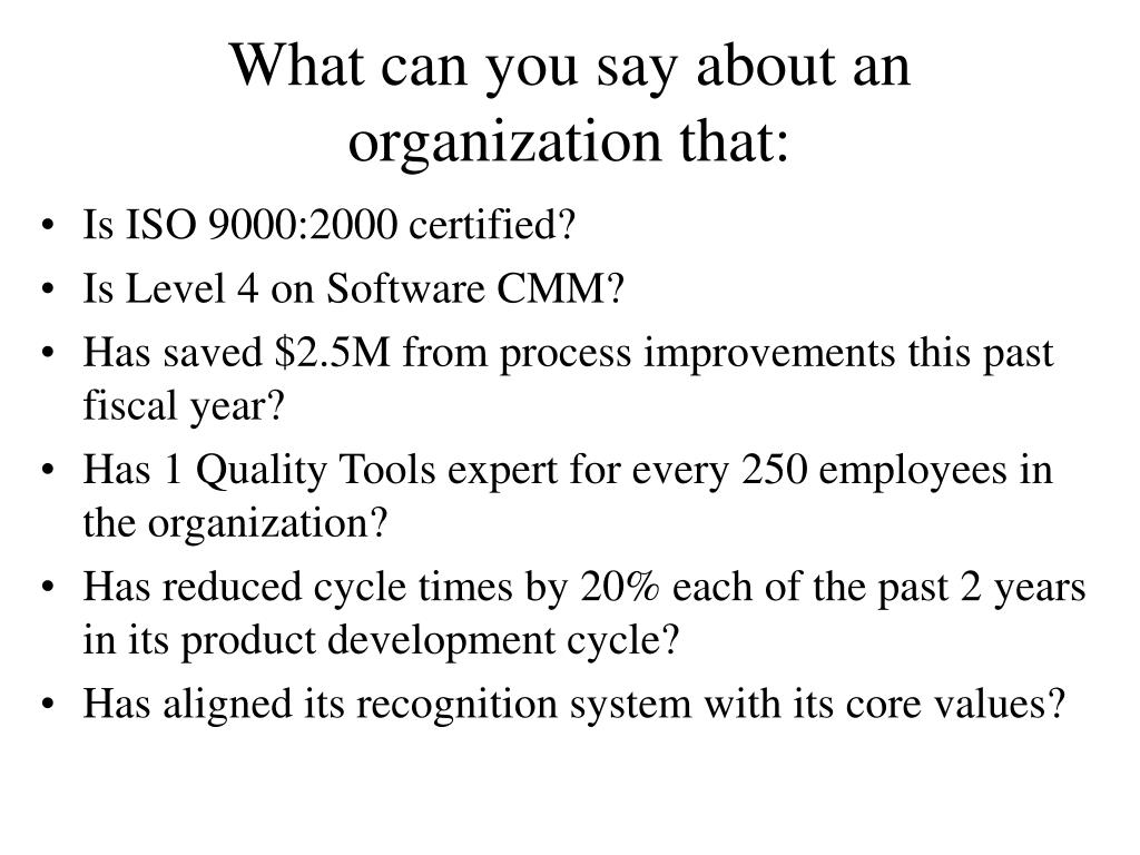 What can you say about an organization that: