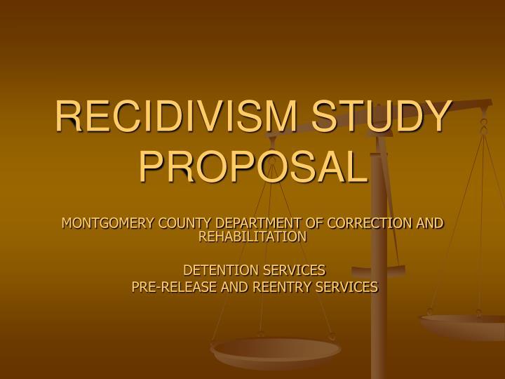 recidivism study proposal n.