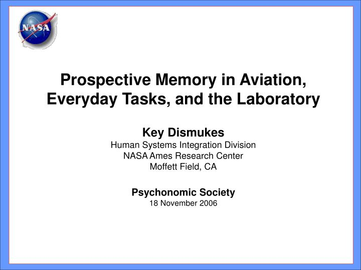 Prospective Memory in Aviation, Everyday Tasks, and the Laboratory