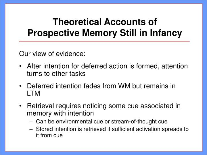 Theoretical accounts of prospective memory still in infancy