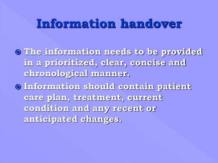 The information needs to be provided in a prioritized, clear, concise and chronological manner.