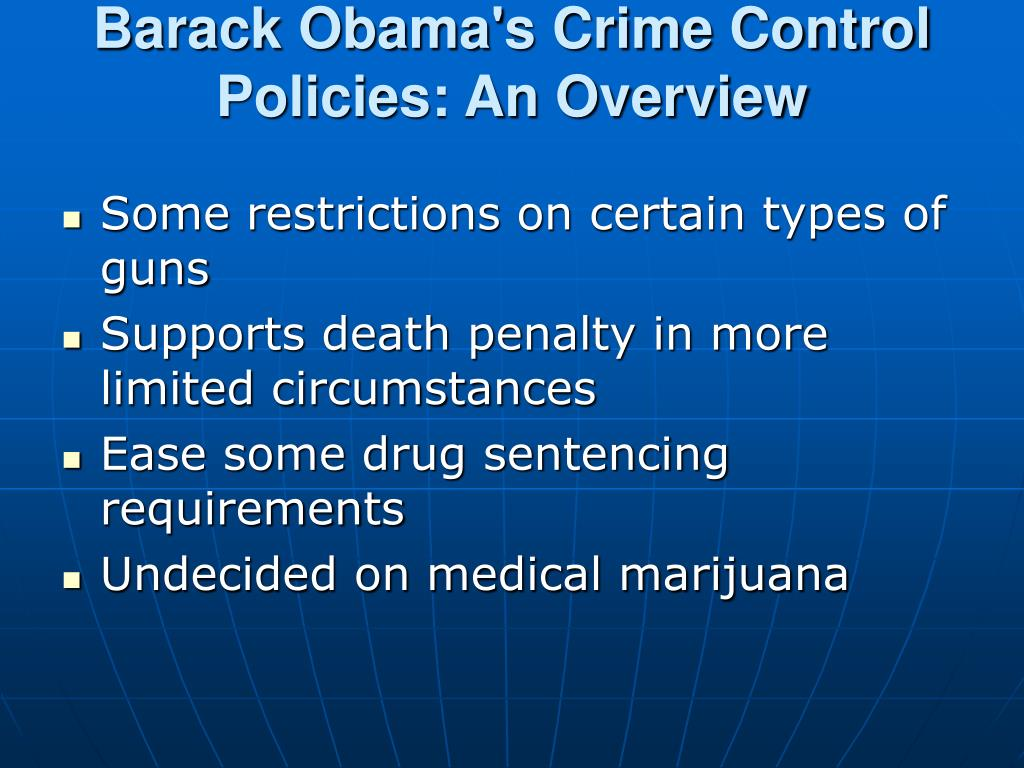Barack Obama's Crime Control Policies: An Overview