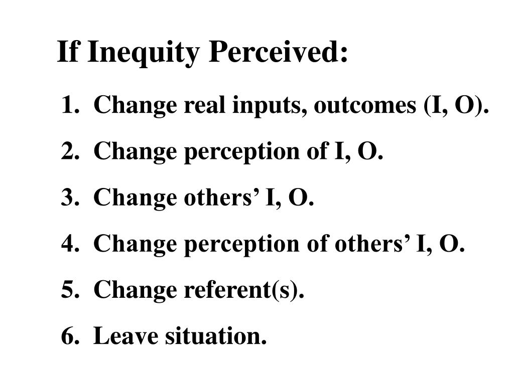 If Inequity Perceived: