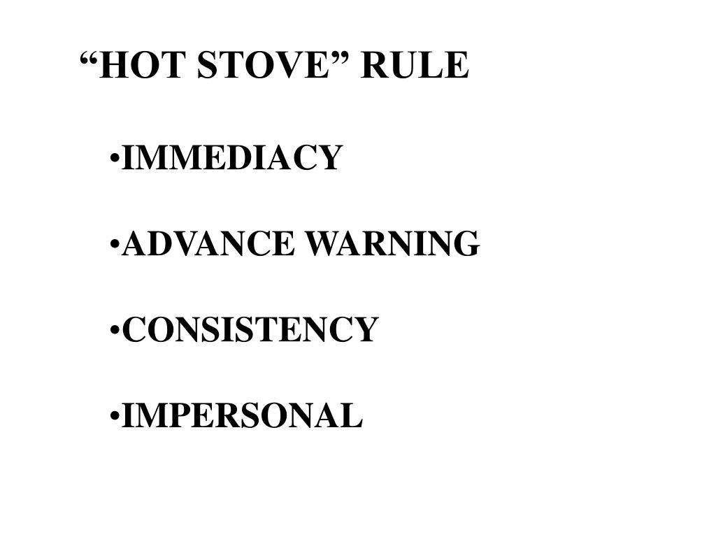 """HOT STOVE"" RULE"