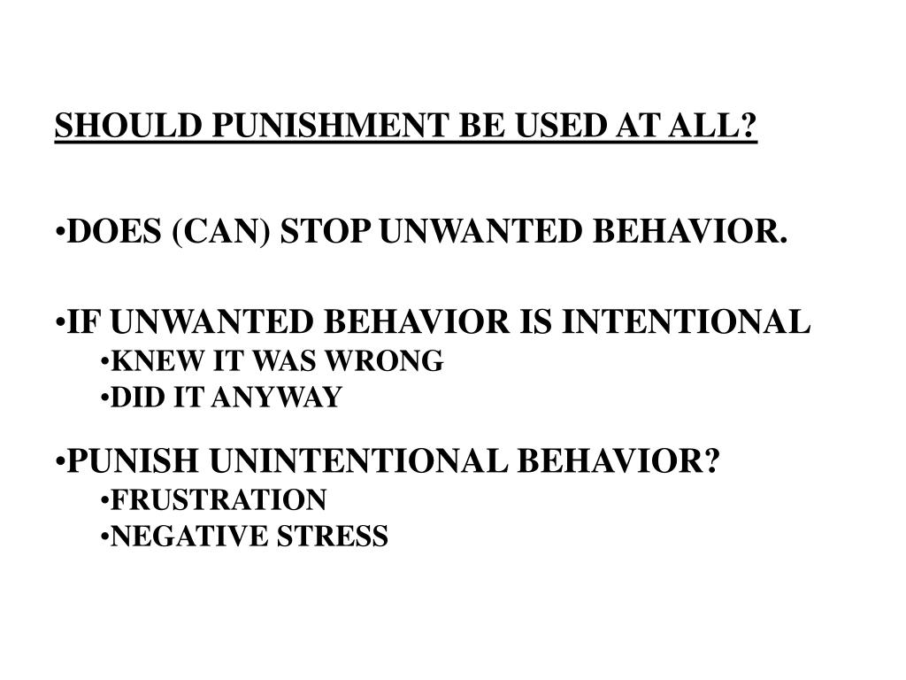 SHOULD PUNISHMENT BE USED AT ALL?