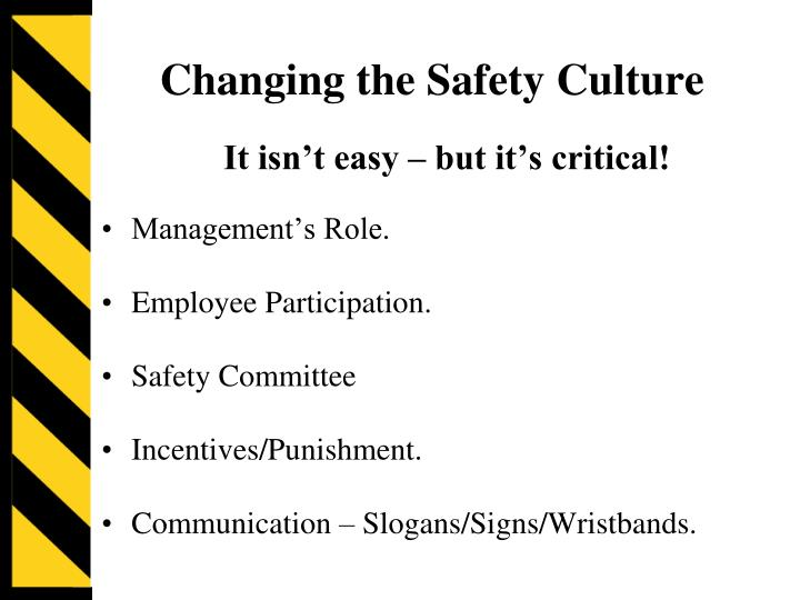 Changing the Safety Culture