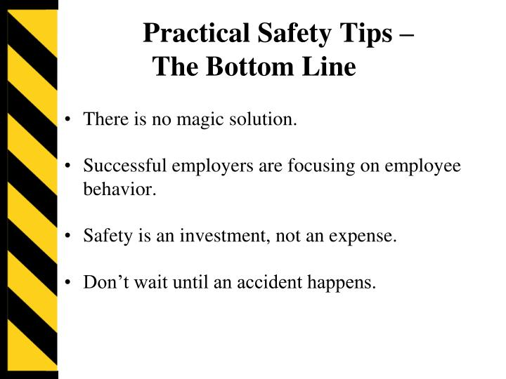Practical Safety Tips –