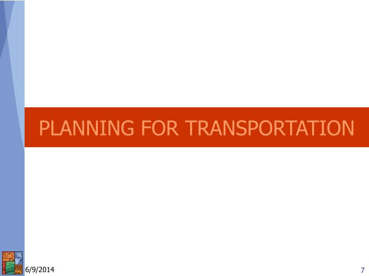 PLANNING FOR TRANSPORTATION