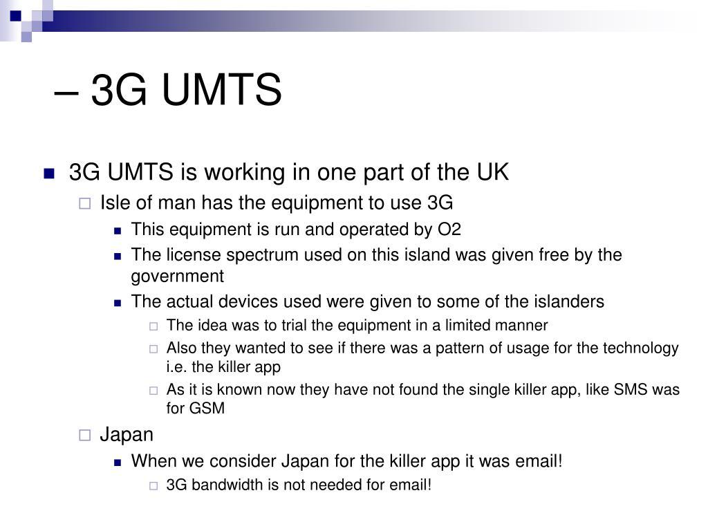 – 3G UMTS