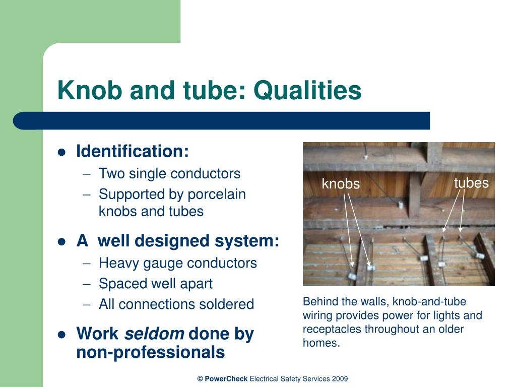 Knob and tube: Qualities
