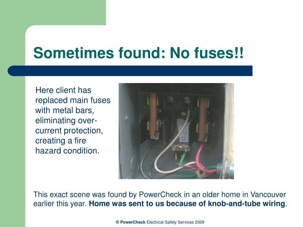 Sometimes found: No fuses!!