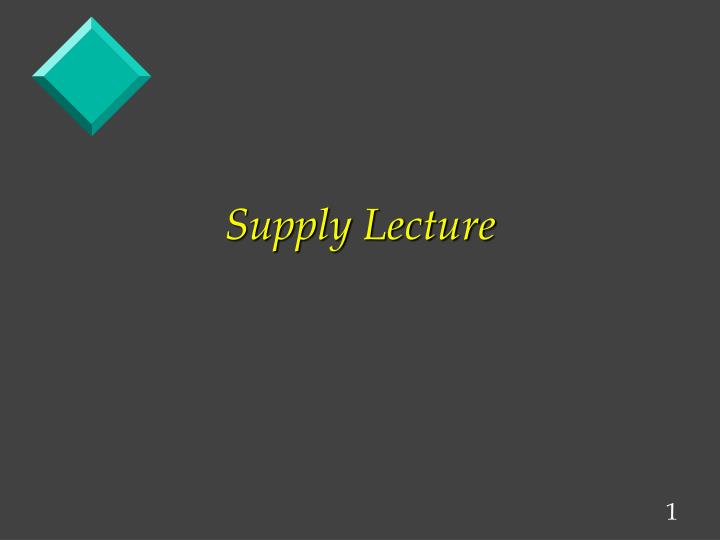 Supply lecture