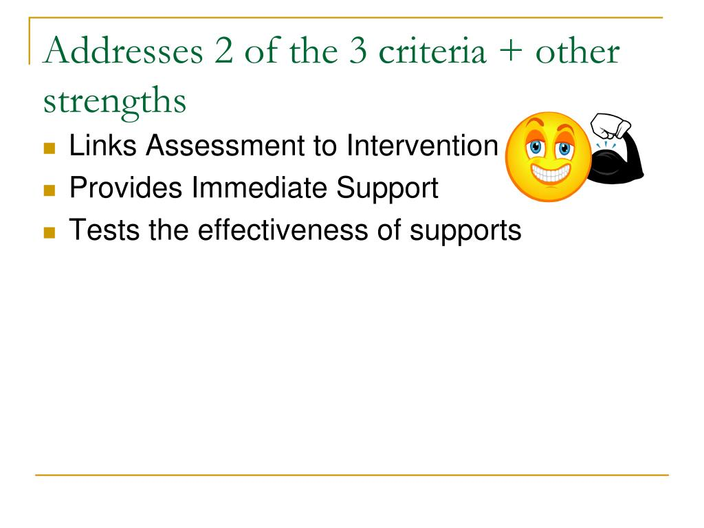 Addresses 2 of the 3 criteria + other strengths