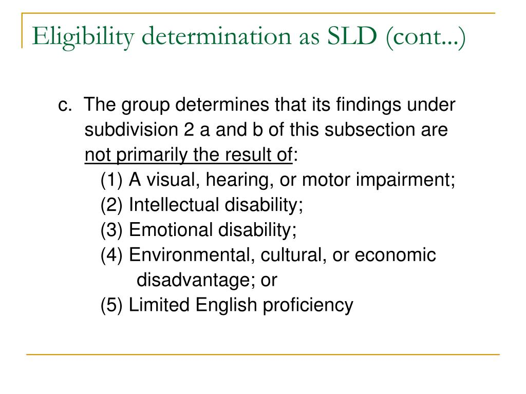 Eligibility determination as SLD (cont...)