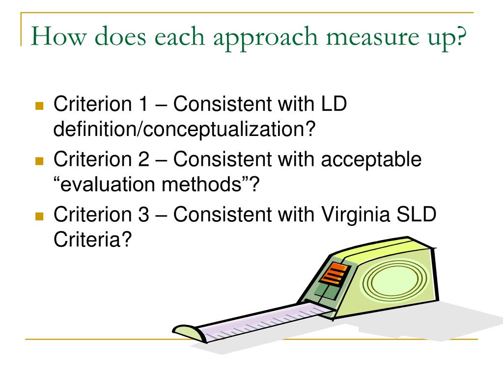 How does each approach measure up?
