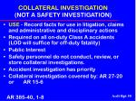 collateral investigation not a safety investigation