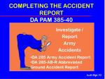 completing the accident report da pam 385 40