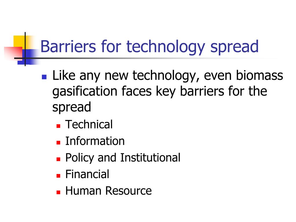 Barriers for technology spread