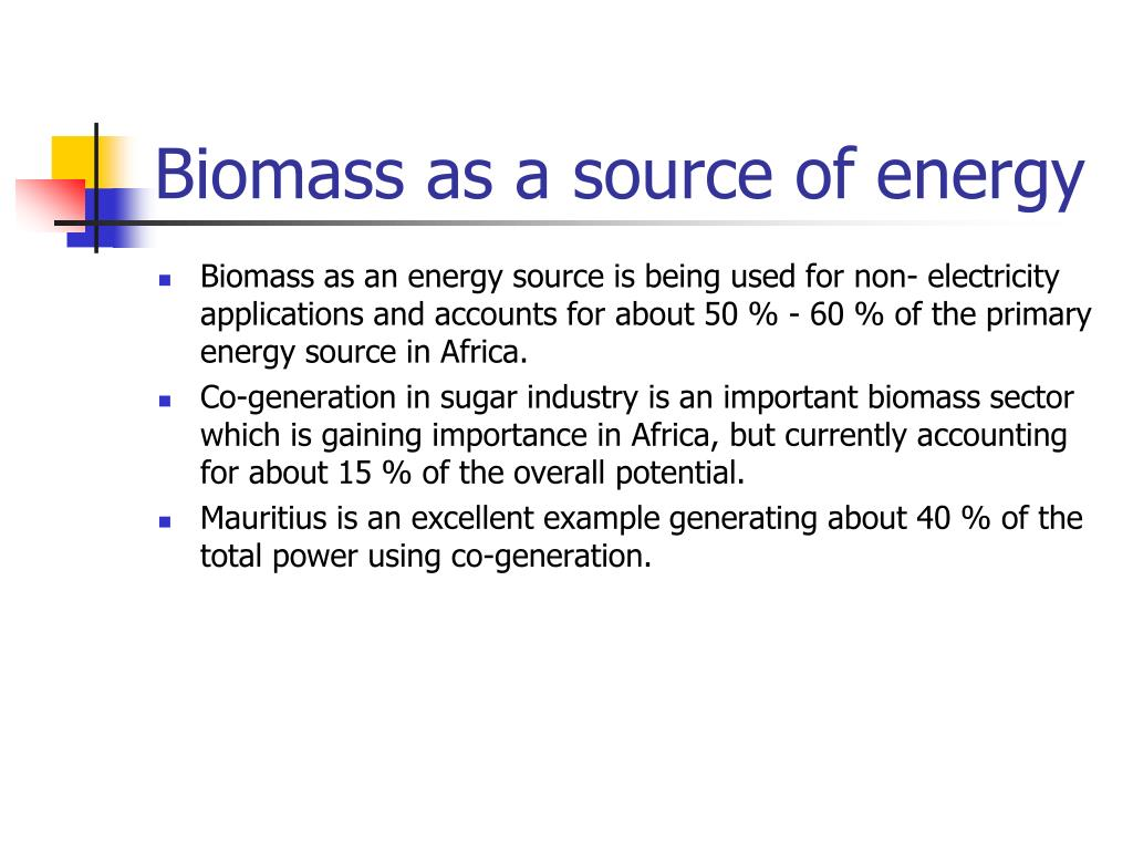 Biomass as a source of energy