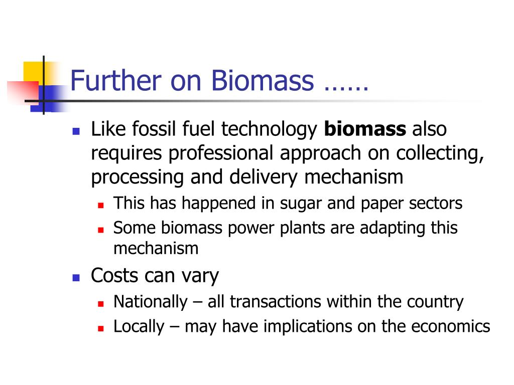 Further on Biomass ……