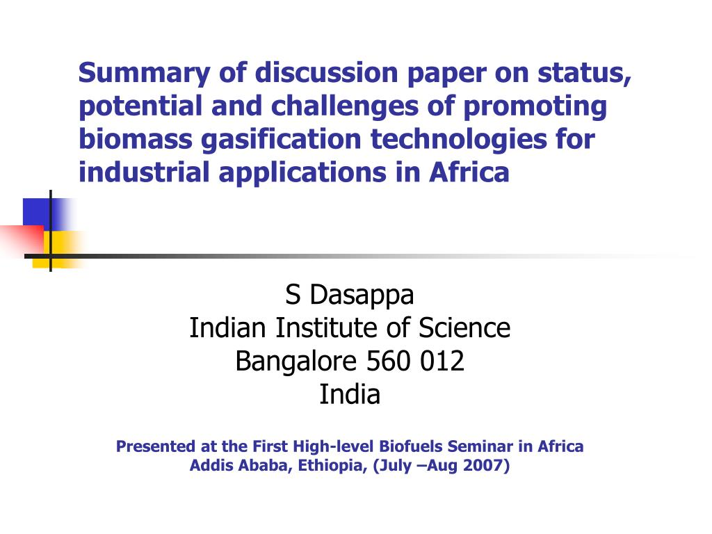 Summary of discussion paper on status, potential and challenges of promoting biomass gasification technologies for industrial applications in Africa