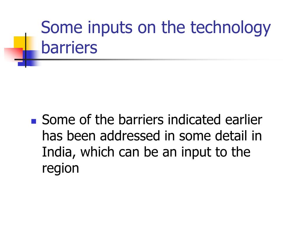 Some inputs on the technology barriers