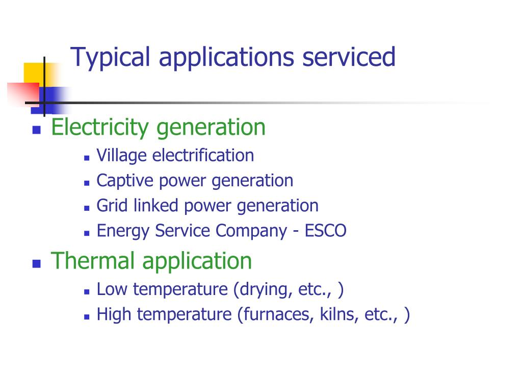 Typical applications serviced