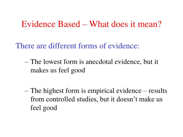 Evidence Based – What does it mean?