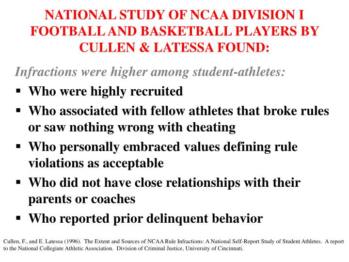 NATIONAL STUDY OF NCAA DIVISION I FOOTBALL AND BASKETBALL PLAYERS BY CULLEN & LATESSA FOUND: