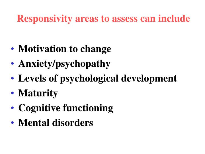 Responsivity areas to assess can include