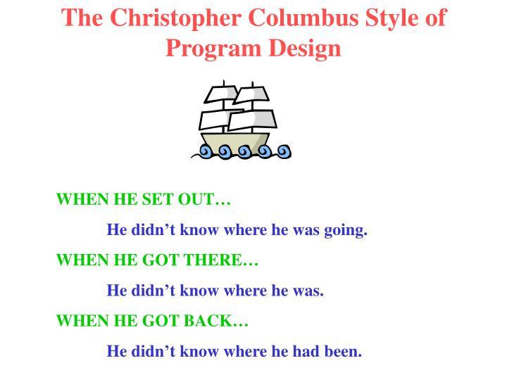The Christopher Columbus Style of Program Design