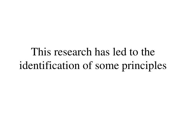 This research has led to the identification of some principles
