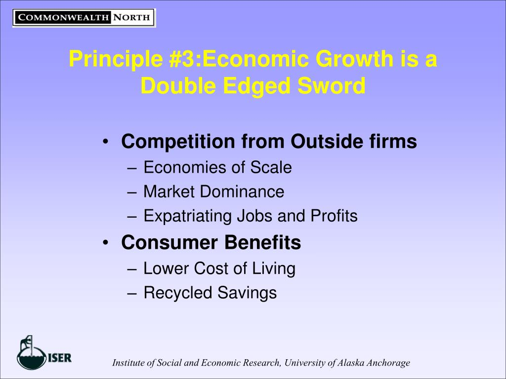 Principle #3:Economic Growth is a Double Edged Sword