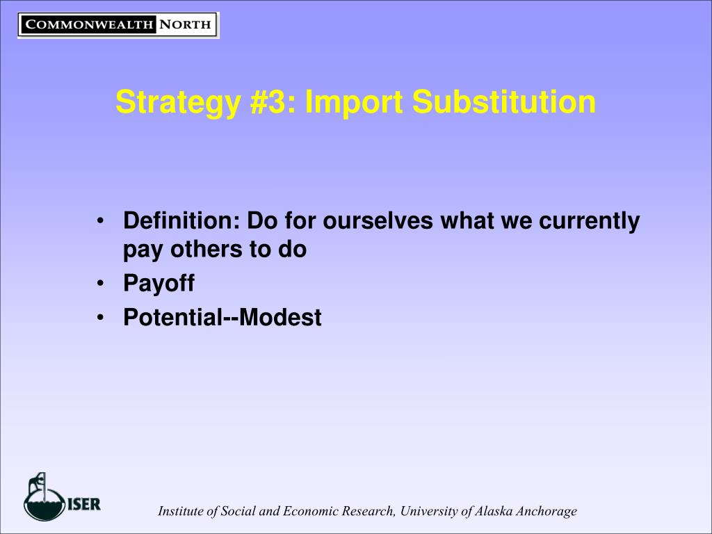 Strategy #3: Import Substitution