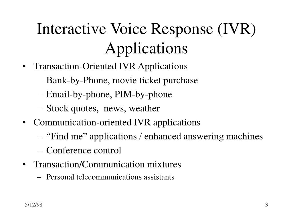Interactive Voice Response (IVR) Applications