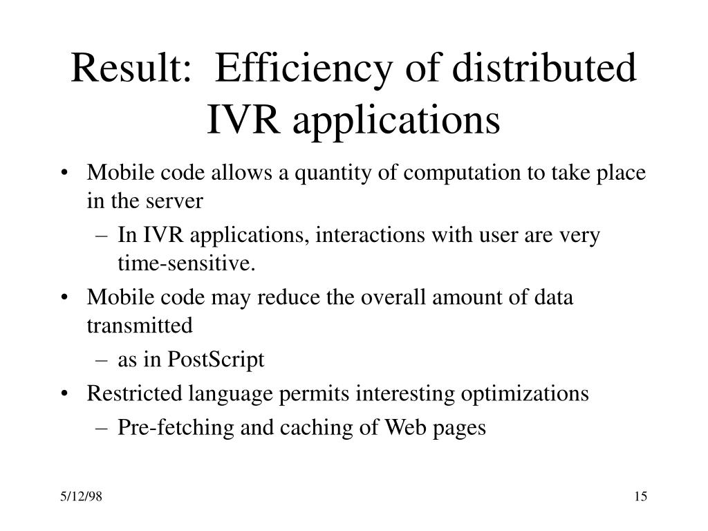 Result:  Efficiency of distributed IVR applications