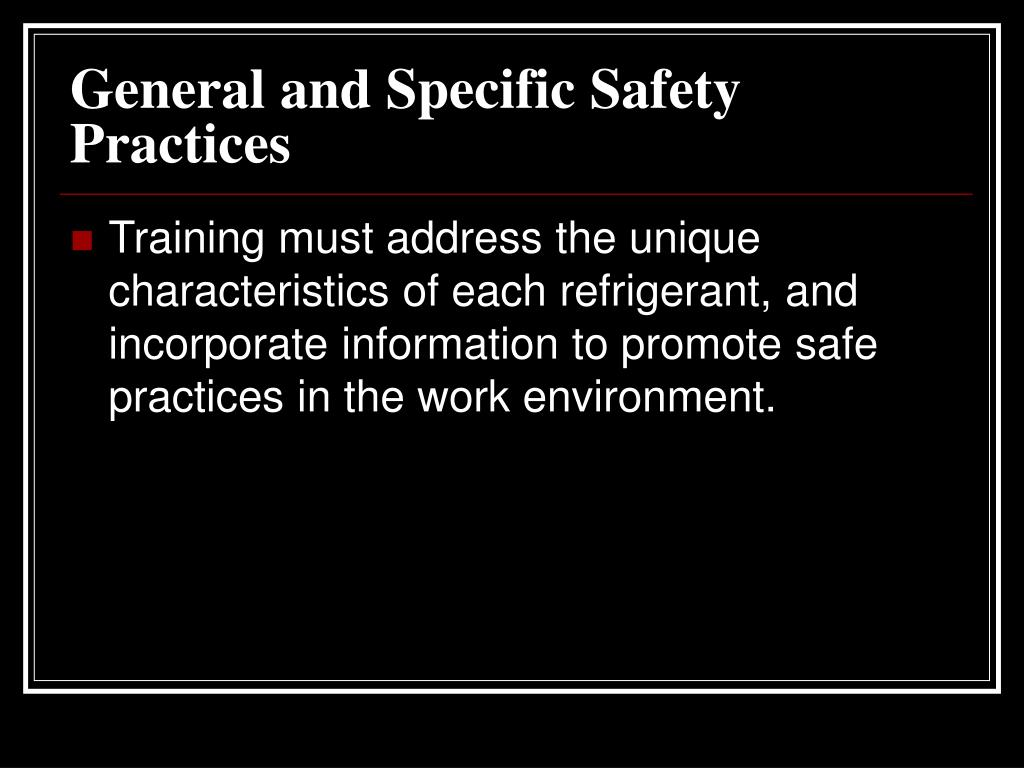 General and Specific Safety Practices