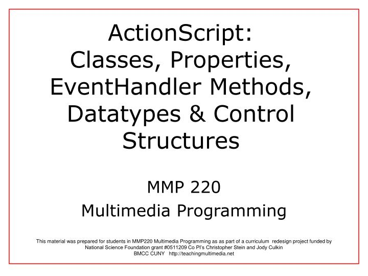 Actionscript classes properties eventhandler methods datatypes control structures