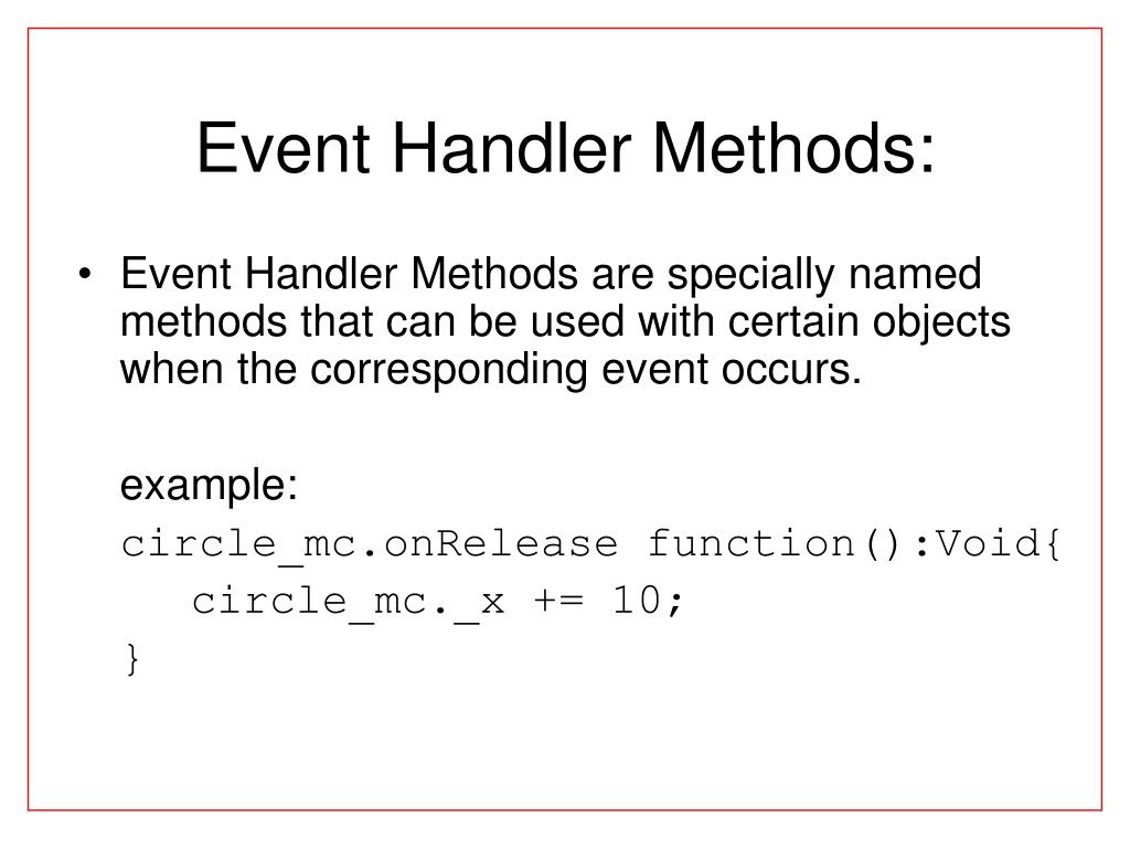 Event Handler Methods: