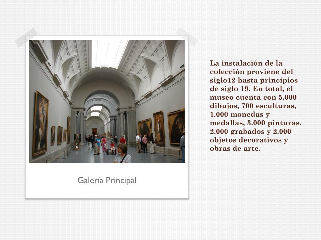 La instalación de la colección proviene del siglo12 hasta principios de siglo 19. En total, el museo cuenta con 5.000 dibujos, 700 esculturas, 1.000 monedas y medallas, 3.000 pinturas, 2.000 grabados y 2.000 objetos decorativos y obras de arte.