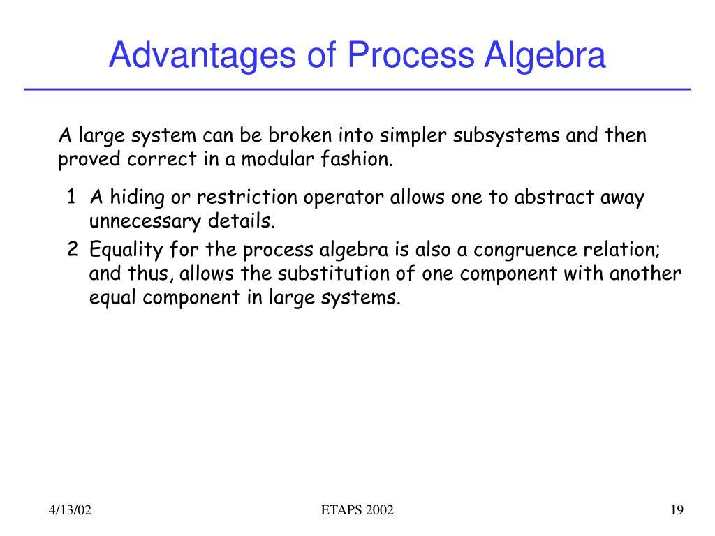 Advantages of Process Algebra