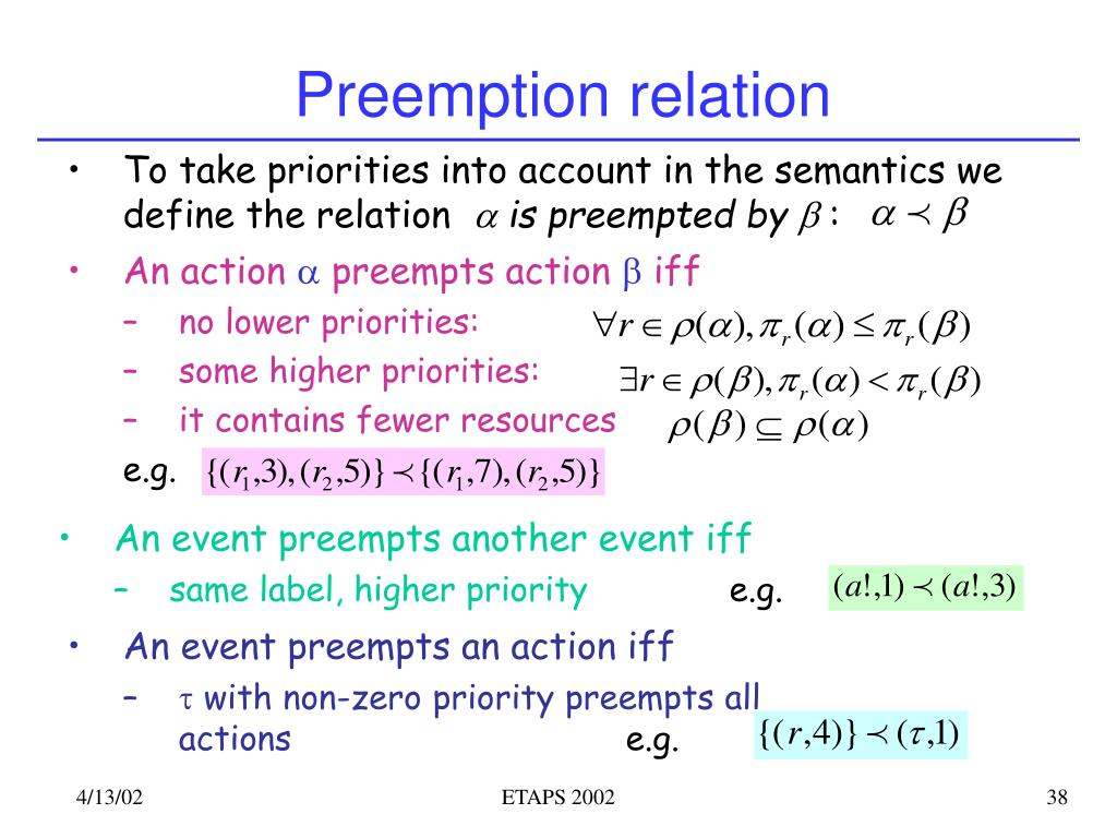To take priorities into account in the semantics we define the relation