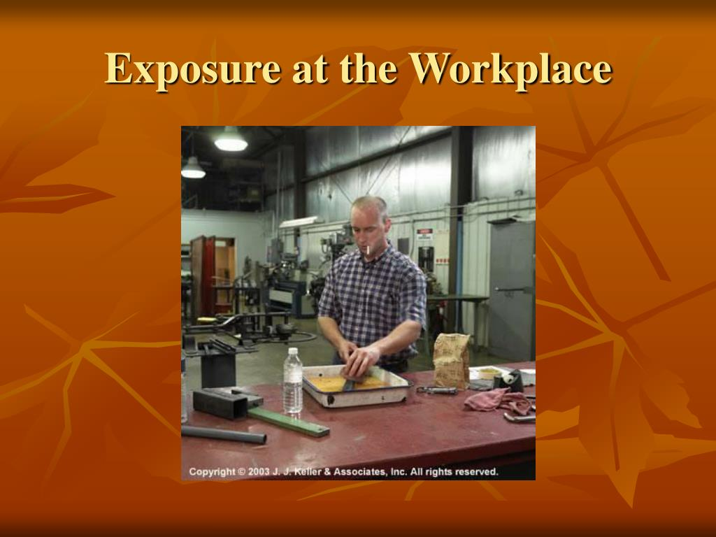 Exposure at the Workplace