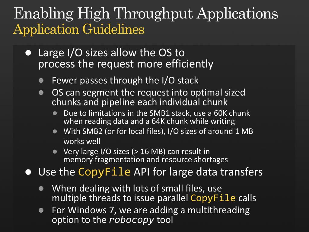 Enabling High Throughput Applications