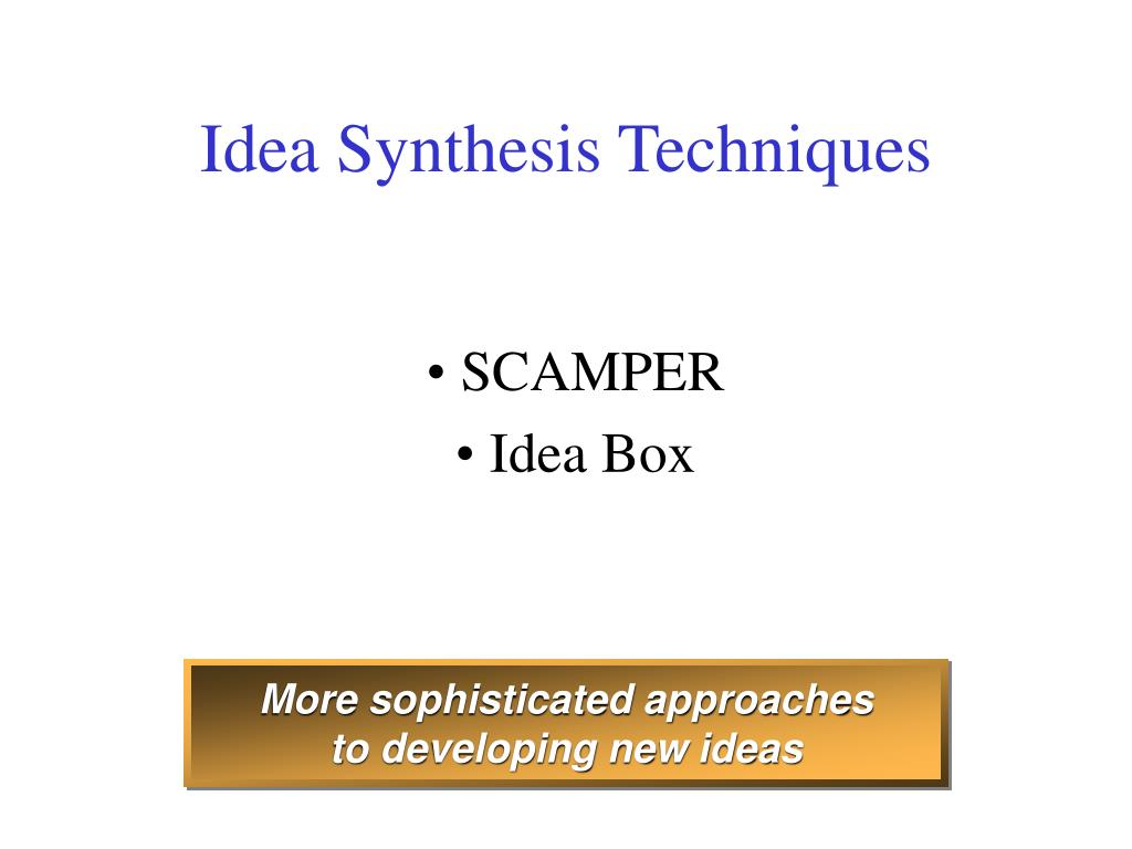 Idea Synthesis Techniques