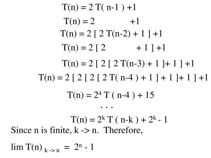 T(n) = 2 T( n-1 ) +1