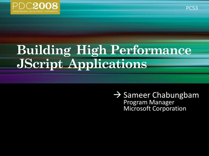 Building high p erformance jscript applications