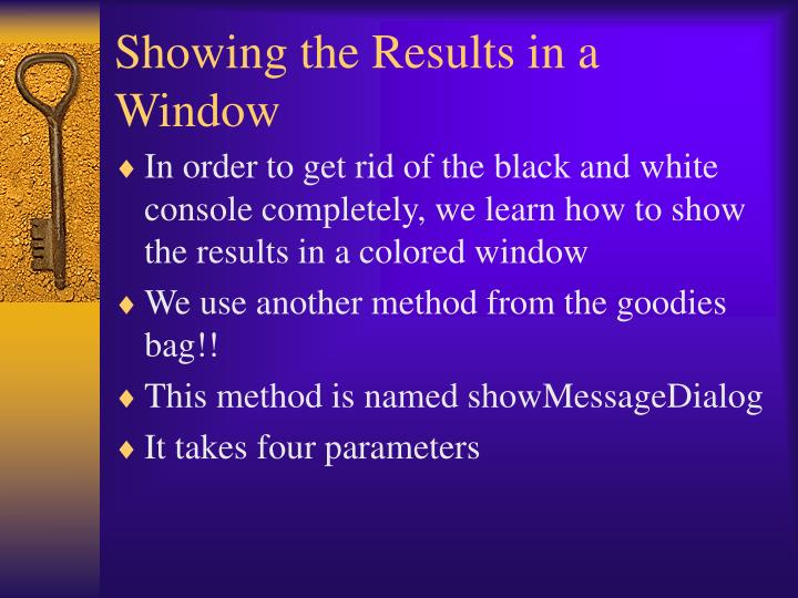 Showing the Results in a Window