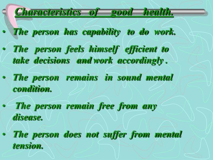 Characteristics   of     good    health.